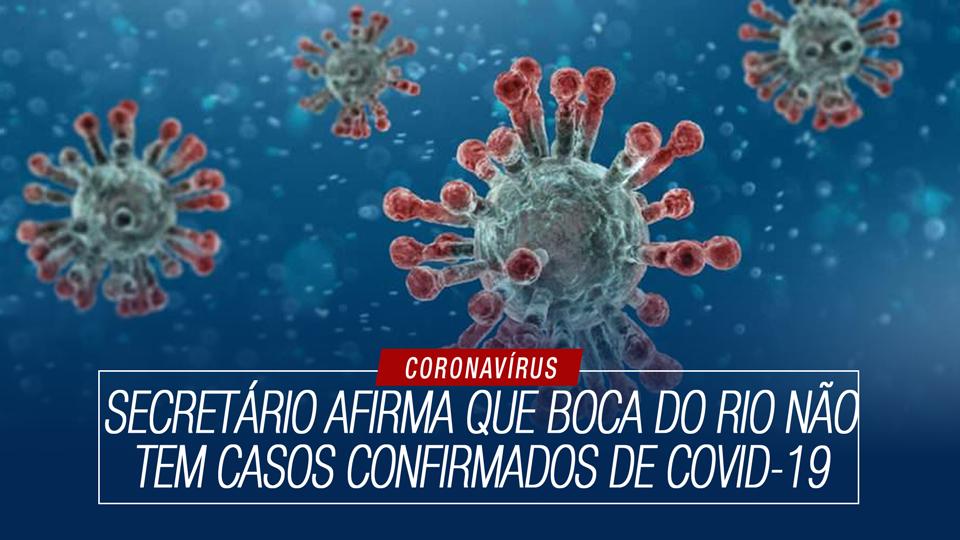 Secretário afirma que Boca do Rio não tem casos confirmados de COVID-19
