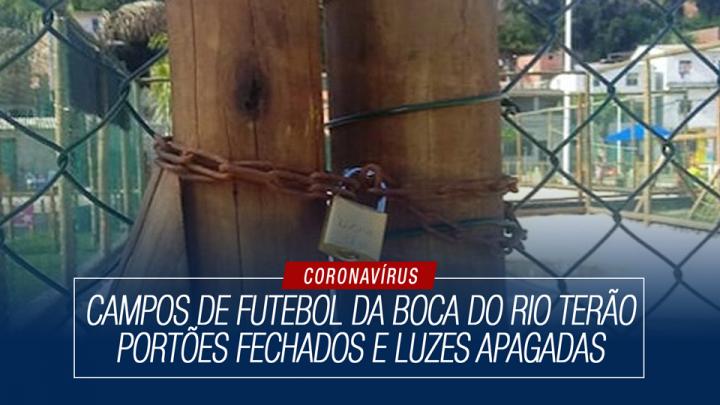 Campos de futebol da Boca do Rio terão portões fechados e luzes apagadas
