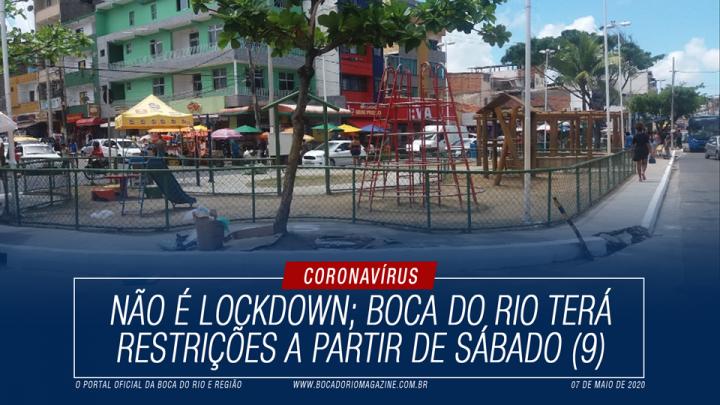 Não é lockdown; Boca do Rio terá restrições a partir de sábado (9)