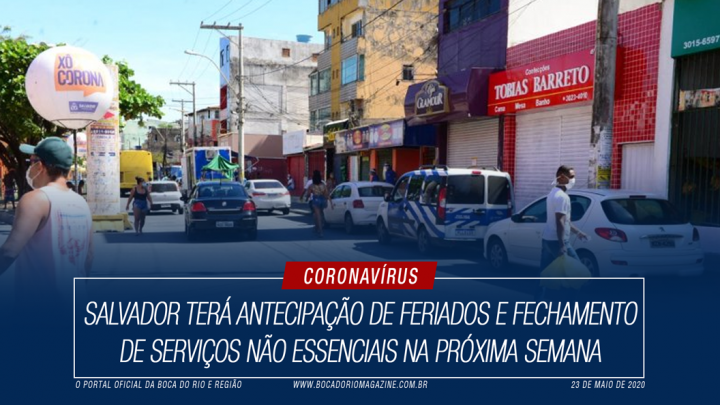 Salvador terá antecipação de feriados e fechamento de serviços não essenciais na próxima semana
