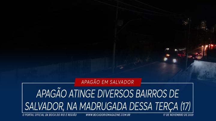 Apagão atinge diversos bairros de Salvador, na madrugada dessa terça (17)