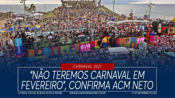 """""""Não teremos carnaval em fevereiro"""", confirma ACM Neto"""