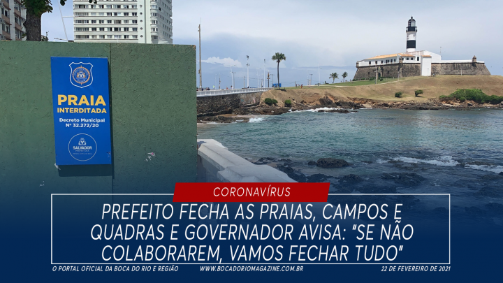 """Prefeito fecha as praias, campos e quadras e governador avisa: """"Se não colaborarem, vamos fechar tudo"""""""