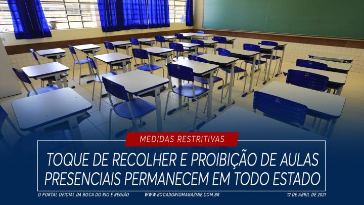 Toque de recolher e proibição de aulas presenciais permanecem em todo estado