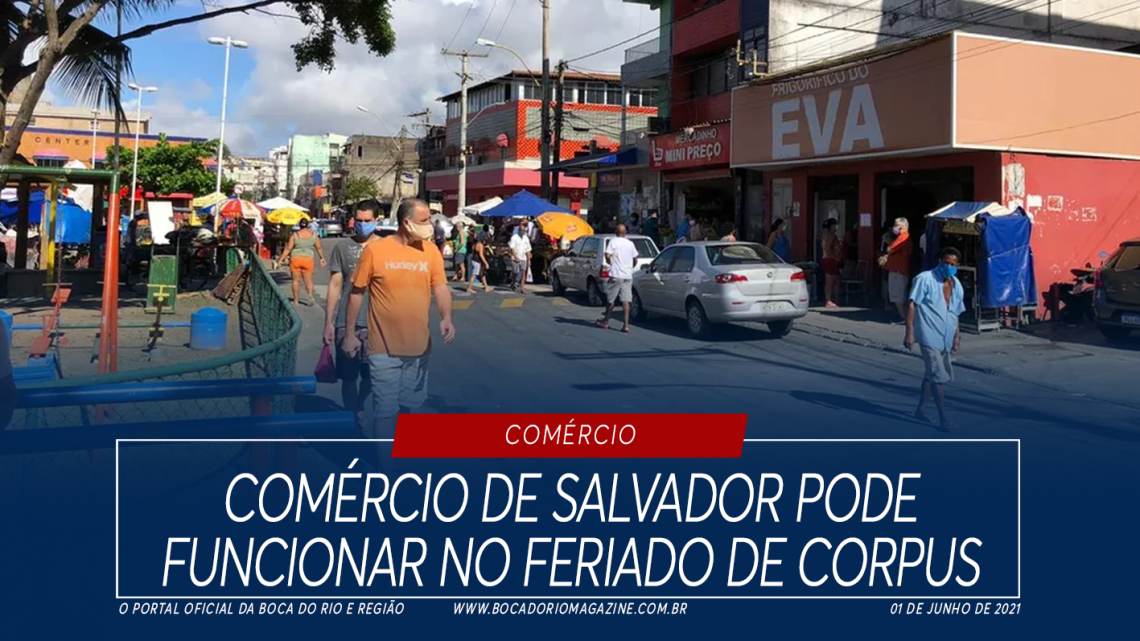 Comércio de Salvador vai funcionar no feriado de Corpus Christi
