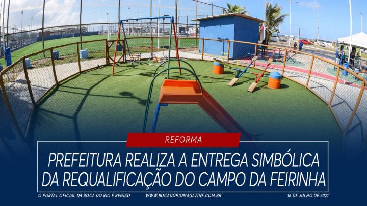 Prefeitura realiza a entrega simbólica da requalificação do Campo da Feirinha