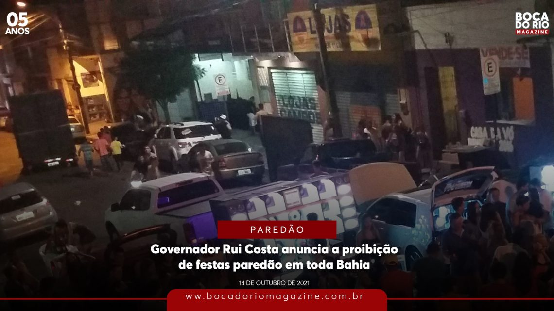 Governador Rui Costa anuncia a proibição de festas paredão em toda Bahia